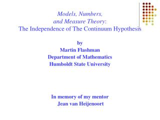 Models, Numbers,  and Measure Theory: The Independence of The Continuum Hypothesis