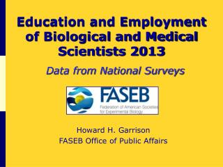 Education and Employment  of Biological and Medical Scientists 2013