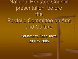 National Heritage Council presentation  before the  Portfolio Committee on Arts and Culture