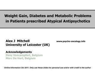 Alex J  Mitchell                             psycho-oncology University of Leicester UK  Acknowledgements Davy Vancampfo