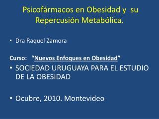 Psicof rmacos en Obesidad y  su Repercusi n Metab lica.