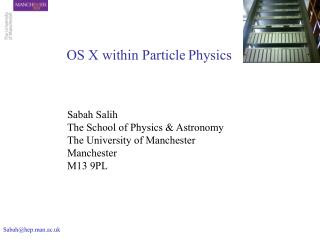 Sabah Salih The School of Physics  Astronomy The University of Manchester Manchester M13 9PL