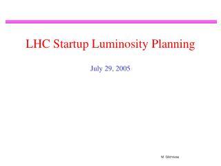 LHC Startup Luminosity Planning