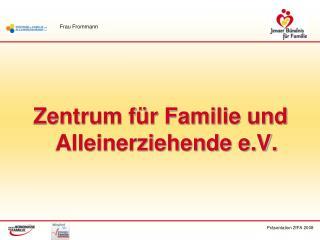 Zentrum f r Familie und Alleinerziehende e.V.