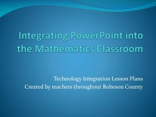 Integrating PowerPoint into the Mathematics Classroom