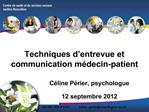 Techniques d entrevue et communication m decin-patient