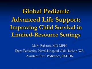 Global Pediatric Advanced Life Support:  Improving Child Survival in Limited-Resource Settings
