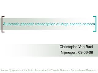 Automatic phonetic transcription of large speech corpora