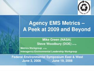 Agency EMS Metrics    A Peek at 2009 and Beyond