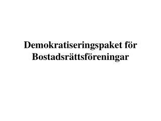 Demokratiseringspaket f r Bostadsr ttsf reningar