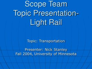 Scope Team  Topic Presentation- Light Rail