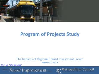 Program of Projects Study      The Impacts of Regional Transit Investment Forum March 21, 2013
