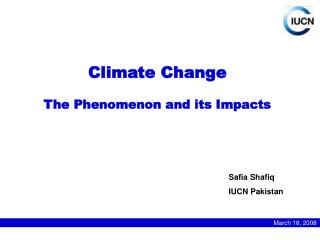 Climate Change - The Phenomenon and its Impacts by Safia ...