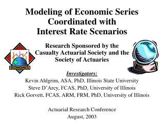 Modeling of Economic Series Coordinated with Interest Rate Scenarios    Research Sponsored by the Casualty Actuarial Soc