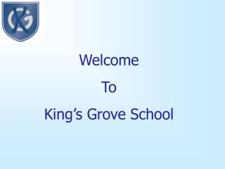 Welcome  To King s Grove School