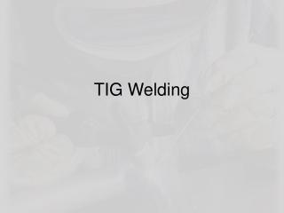 TIG Welding