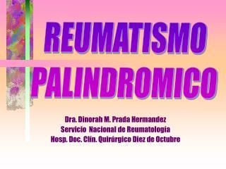 Dra. Dinorah M. Prada Hermandez Servicio  Nacional de Reumatolog a Hosp. Doc. Cl n. Quir rgico Diez de Octubre