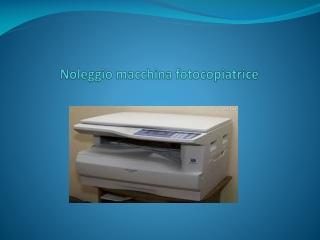 Noleggio macchina fotocopiatrice