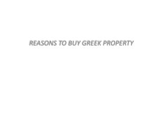 REASONS TO BUY GREEK PROPERTY