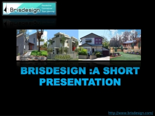 Bris Designs offers personalized solutions to home designs
