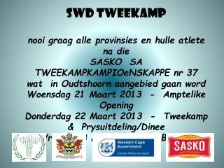 SWD TWEEKAMP  nooi graag alle provinsies en hulle atlete na die SASKO  SA TWEEKAMPKAMPIOeNSKAPPE nr 37 wat  in Oudtshoor