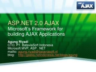 ASP 2.0 AJAX Microsoft s Framework for  building AJAX Applications
