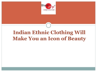 Indian Ethnic Clothing Will Make You an Icon of Beauty