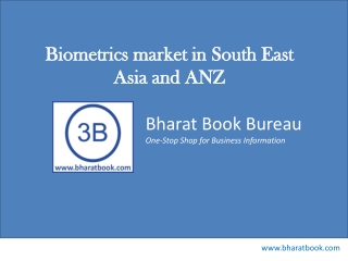 Biometrics Market in South East Asia and ANZ 2014-2018