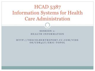 HCAD 5387 Information Systems for Health Care Administration