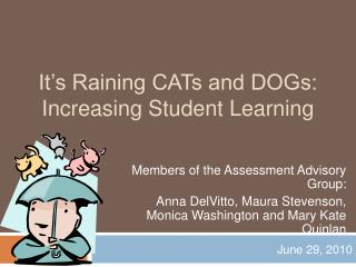 It s Raining CATs and DOGs: Increasing Student Learning