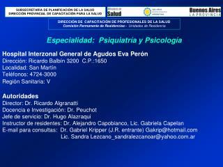 Hospital Interzonal General de Agudos Eva Per n  Direcci n: Ricardo Balb n 3200  C.P.:1650 Localidad: San Mart n      Te