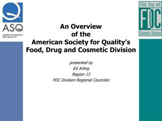 An Overview  of the  American Society for Quality s  Food, Drug and Cosmetic Division