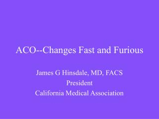 ACO--Changes Fast and Furious