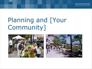 Planning and [Your Community]
