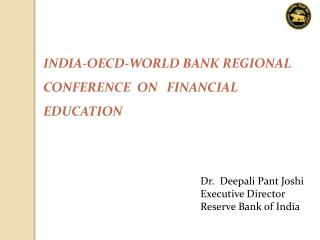 INDIA-OECD-WORLD BANK REGIONAL CONFERENCE  ON   FINANCIAL EDUCATION