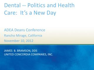 James  B. Bramson, DDS United Concordia Companies, Inc.