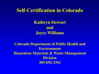 Self-Certification in Colorado  Kathryn Stewart and Joyce Williams   Colorado Department of Public Health and Environmen