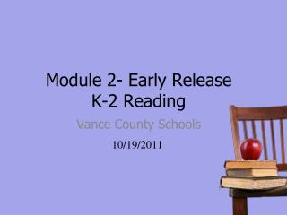 Module 2- Early Release K-2 Reading