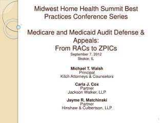 Midwest Home Health Summit Best Practices Conference Series  Medicare and Medicaid Audit Defense  Appeals:   From RACs t