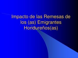 Impacto de las Remesas de los as Emigrantes Hondure osas