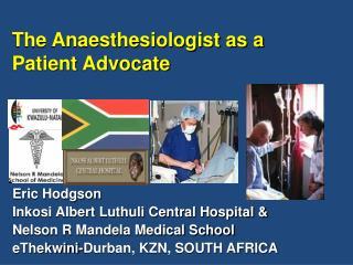 Eric Hodgson Inkosi Albert Luthuli Central Hospital  Nelson R Mandela Medical School eThekwini-Durban, KZN, SOUTH AFRICA