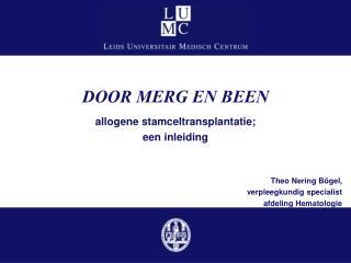 DOOR MERG EN BEEN