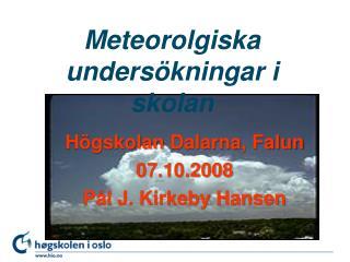 Meteorolgiska unders kningar i skolan