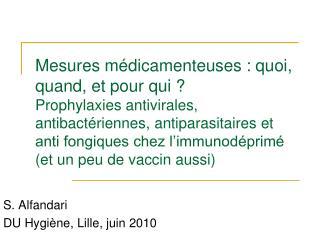 Mesures m dicamenteuses : quoi, quand, et pour qui   Prophylaxies antivirales, antibact riennes, antiparasitaires et ant