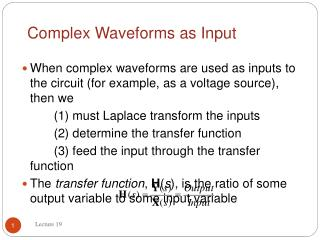 Complex Waveforms as Input