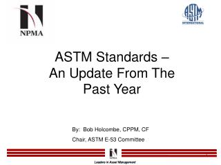 ASTM Standards    An Update From The Past Year