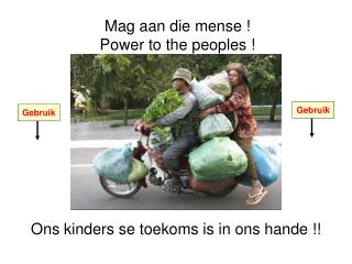 Mag aan die mense  Power to the peoples