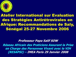 Atelier International sur Evaluation des Strat gies Antir trovirales en Afrique: Recommandations de Saly, S n gal 25-27
