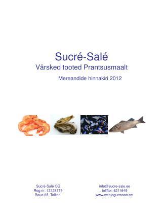 Sucr -Sal  V rsked tooted Prantsusmaalt