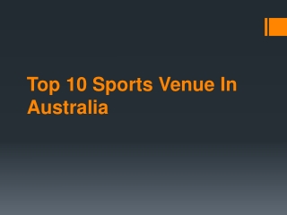 Top 10 Sports Venue In Australia